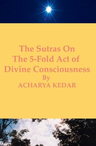 9780595293896: The Sutras On The 5-Fold Act of Divine Consciousness