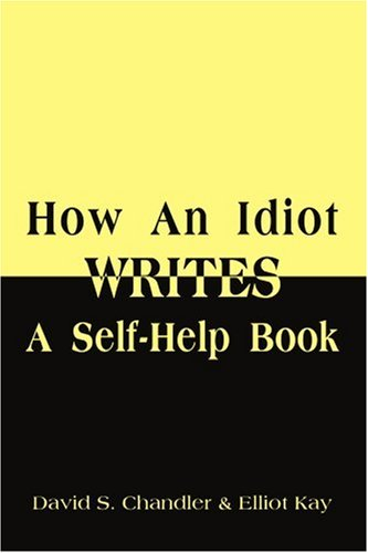 9780595295982: How An Idiot Writes A Self-Help Book