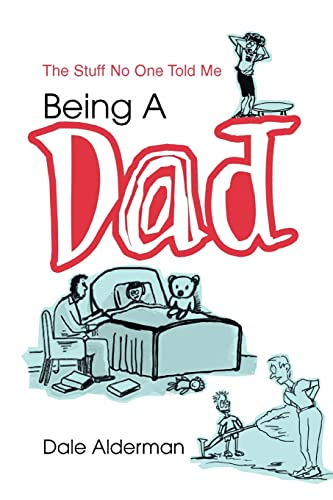9780595296170: Being A Dad: The Stuff No One Told Me