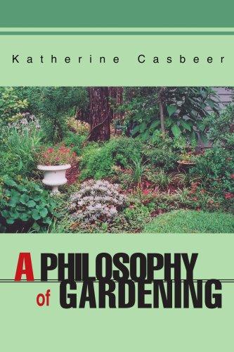 9780595296224: A Philosophy of Gardening