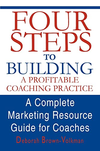 9780595296606: Four Steps to Building a Profitable Coaching Practice: A Complete Marketing Resource Guide for Coaches