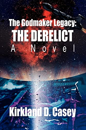 9780595296873: The Godmaker Legacy: The Derelict: A Novel