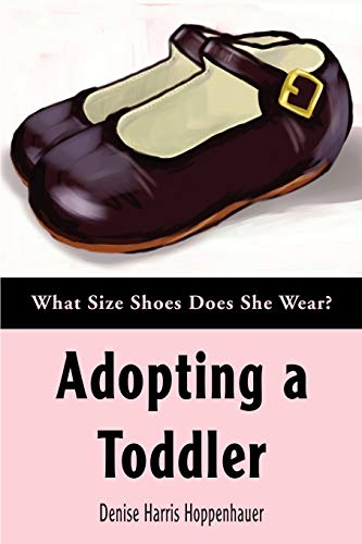 9780595297245: Adopting a Toddler: What Size Shoes Does She Wear?
