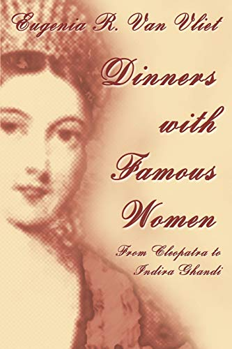 9780595297290: Dinners with Famous Women: From Cleopatra to Indira Gandhi