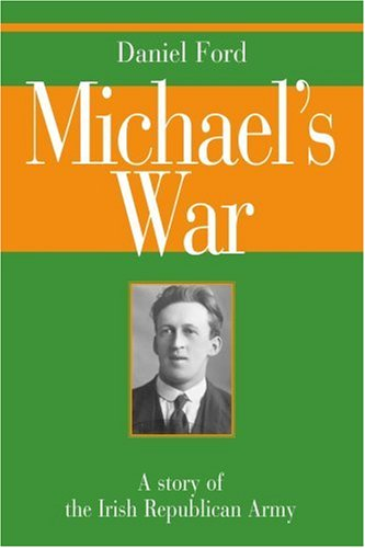 9780595297337: Michael's War: A story of the Irish Republican Army