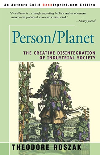 9780595297474: Person/Planet: The Creative Disintegration of Industrial Society