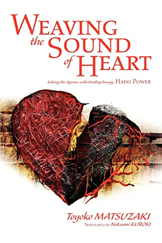 9780595298198: Weaving the Sound of Heart: Solving the Agonies with Healing Energy: Hado Power