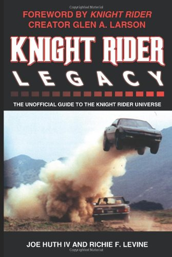 9780595298488: Knight Rider Legacy: The Unofficial Guide to the Knight Rider Universe