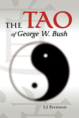 The Tao of George W. Bush: Ed Bremson