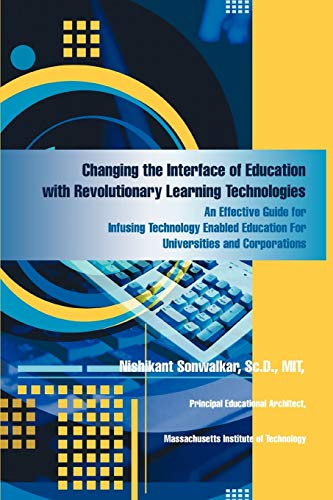 Changing the Interface of Education with Revolutionary Learning Technologies: An Effective Guide ...