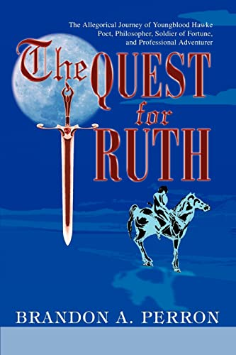 9780595299515: The Quest for Truth: The Allegorical Journey of Youngblood Hawke-Poet, Philosopher, Soldier of Fortune, and Professional Adventurer