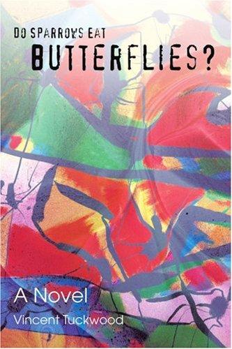 9780595299751: Do Sparrows Eat Butterflies?: A Novel