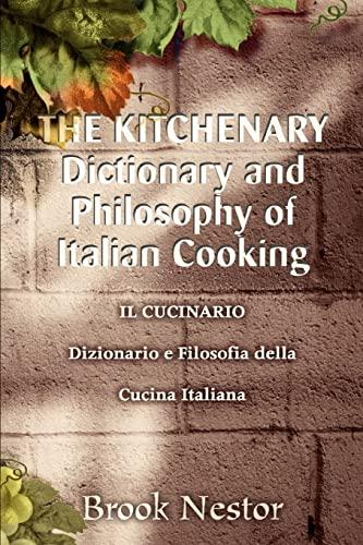 9780595299973: THE KITCHENARY Dictionary and Philosophy of Italian Cooking: IL CUCINARIO Dizionario e Filosofia della Cucina Italiana (Italian Edition)