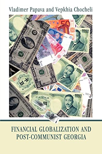 Financial Globalization and Post-Communist Georgia Global Exchange Rate Instability and its ...