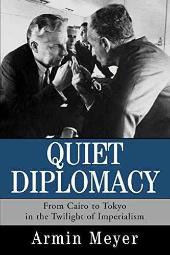 9780595301324: Quiet Diplomacy: From Cairo to Tokyo in the Twilight of Imperialism