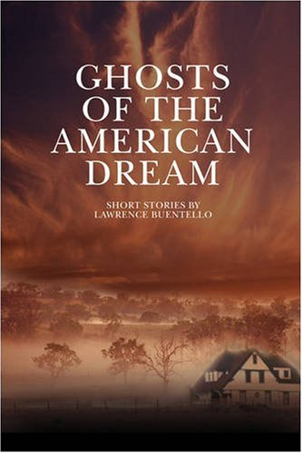 Ghosts of the American Dream: Lawrence Buentello