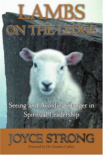 9780595302543: LAMBS ON THE LEDGE: Seeing and Avoiding Danger in Spiritual Leadership