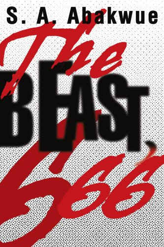 9780595302727: THE BEAST, 666: S. A. Abakwue