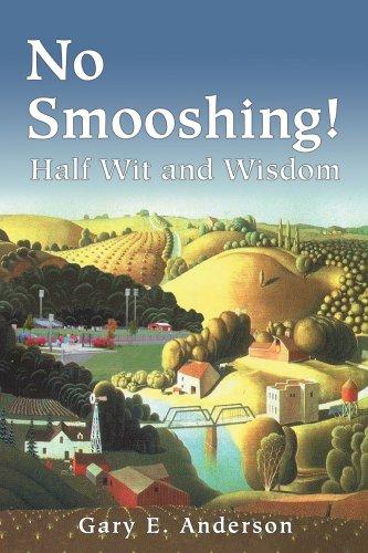 9780595303717: No Smooshing!: Half Wit and Wisdom