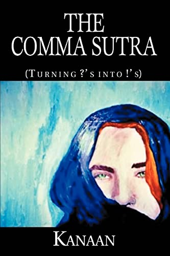 9780595303830: The Comma Sutra: (Turning ?'s into !'s)