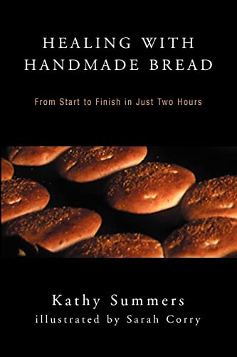 9780595304516: Healing with Handmade Bread: From Start to Finish in Just Two Hours