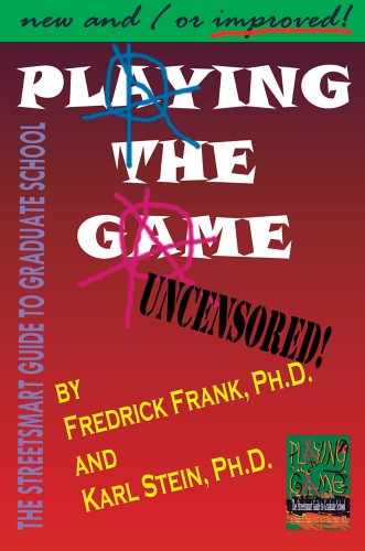 9780595304868: Playing the Game: The Streetsmart Guide to Graduate School