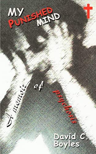 9780595304943: My Punished Mind: A memoir of psychosis