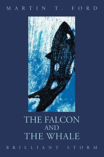 The Falcon and the Whale Brilliant Storm: Martin T. Ford