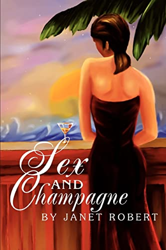 Sex and Champagne: Janet Robert