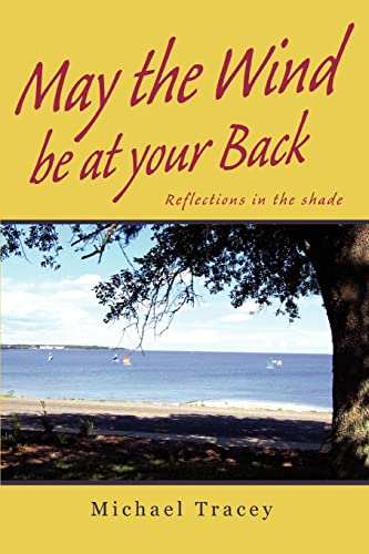 9780595306329: May the Wind be at your Back: Reflections in the shade