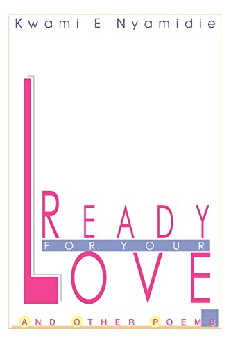 Ready for your love and other poems: