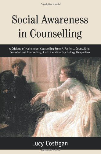 9780595306961: Social Awareness in Counselling: A Critique of Mainstream Counselling From A Feminist Counselling, Cross-Cultural Counselling, And Liberation Psychology Perspective