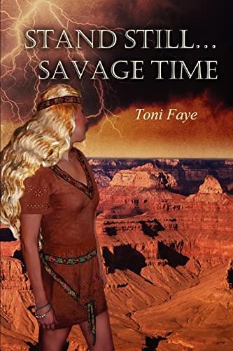 9780595307609: Stand Still Savage Time: STAND STILL...SAVAGE TIME