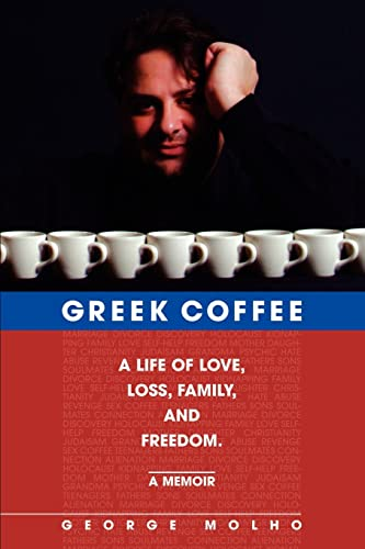 9780595307845: Greek Coffee: A Life of Love, Loss, Family, and Freedom-A Memoir