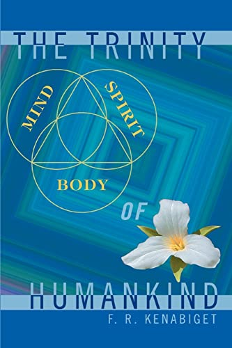The Trinity of Humankind: F. R. Kenabiget