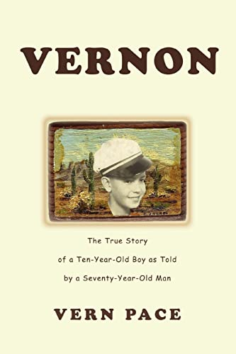 9780595308354: Vernon: The True Story of a Ten-Year-Old Boy as Told by a Seventy-Year-Old Man