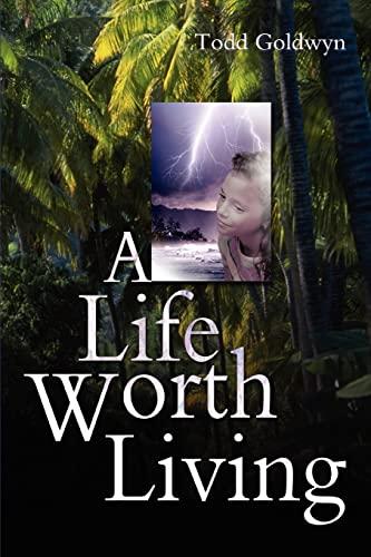 A Life Worth Living: Todd Goldwyn