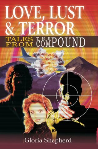 9780595308620: Love, Lust & Terror: Tales From The Compound