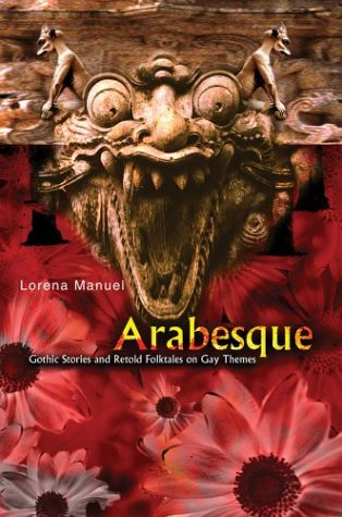 9780595308828: Arabesque: Gothic Stories and Retold Folktales on Gay Themes