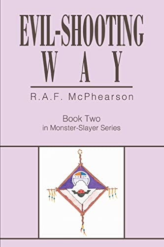 Evil-Shooting Way: Book Two in Monster-Slayer Series: Rebecca McPhearson