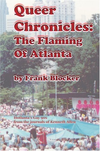 Queer Chronicles: The Flaming of Atlanta: Blocker, Frank