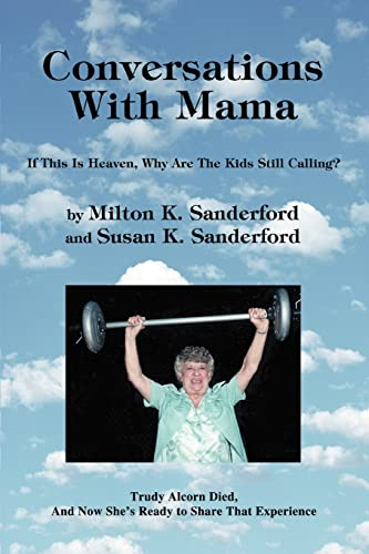 9780595309443: Conversations With Mama: If This Is Heaven, Why Are The Kids Still Calling?