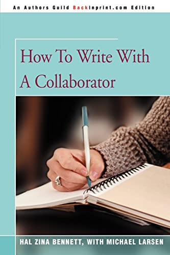 How To Write With A Collaborator: Bennett, Hal Zina