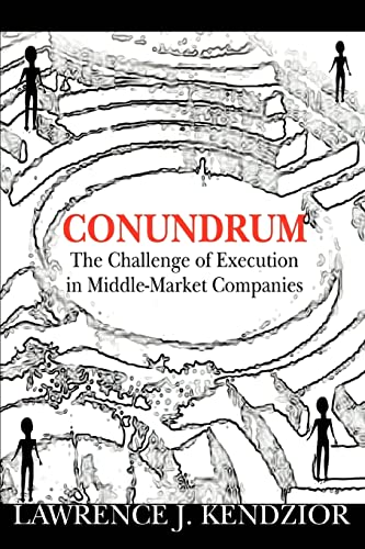 9780595309856: Conundrum: The Challenge of Execution in Middle-Market Companies