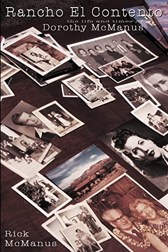 9780595310944: Rancho El Contento: The Life and Times Of Dorothy McManus