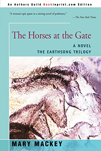 9780595311248: The Horses at the Gate: A Novel (Earthsong Trilogy)