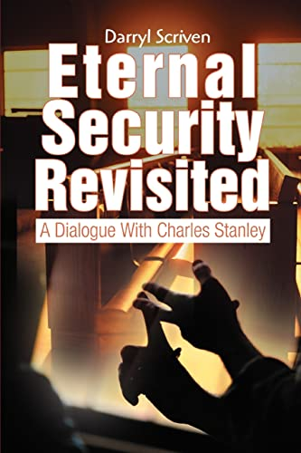 9780595311286: Eternal Security Revisited: A Dialogue With Charles Stanley