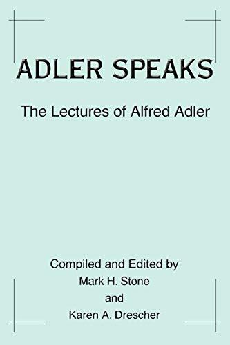 9780595311446: Adler Speaks: The Lectures of Alfred Adler