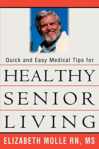 Quick and Easy Medical Tips for Healthy Senior Living: Elizabeth Molle