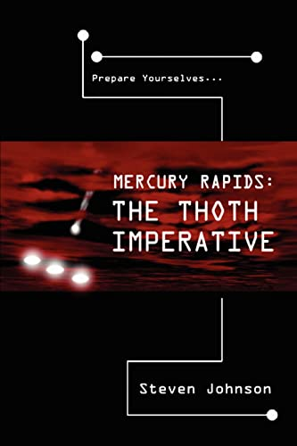 Mercury Rapids The Thoth Imperative: Steven Johnson